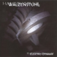Purchase Walzenstuhl - Elektro-Dynamik (Ep)