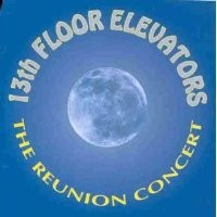 Purchase The 13th Floor Elevators - The Reunion Concert