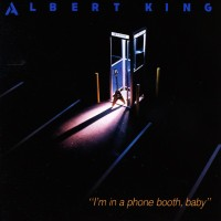 Purchase Albert King - I'm In A Phone Booth, Baby