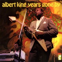 Purchase Albert King - Years Gone By