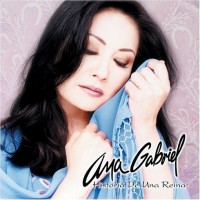 Purchase Ana Gabriel - Historia De Una Reina