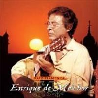 Purchase Enrique De Melchor - Raiz Flamenca