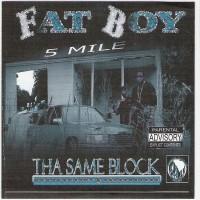 Purchase Fatboy - Tha Same Block