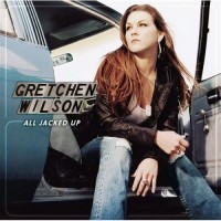 Purchase Gretchen Wilson - All Jacked Up