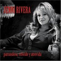 Purchase Jenni Rivera - Parrandera, Rebelde y Atrevida