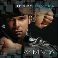Purchase Jerry Rivera - Ay, Mi Vida