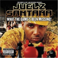 Purchase Juelz Santana - What The Game's Been Missing!