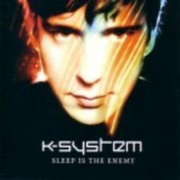 Purchase K-System - Sleep Is The Enemy