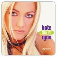 Purchase Kate Ryan - Only If I (Single)