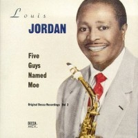 Purchase Louis Jordan - Five Guys Named Moe: Original Decca Recordings, Vol. 2