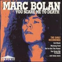 Purchase Marc Bolan - You Scare Me To Death - The Early Recordings