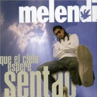 Purchase Melendi - Que El Cielo Espere Sentao