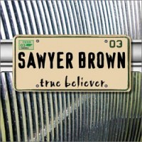 Purchase Sawyer Brown - True Believer
