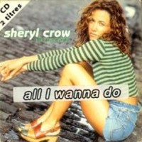 Purchase Sheryl Crow - All I Wanna D o (Single)