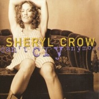 Purchase Sheryl Crow - Can't Cry Anymor e (Single)