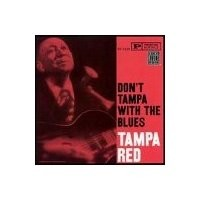 Purchase Tampa Red - Don't Tampa With The Blues