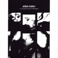 Purchase Aidan Baker - An Intricate Course Of Deception