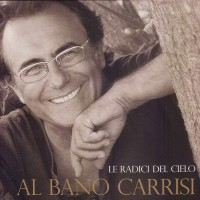 Purchase Al Bano Carrisi - Le Radici Del Cielo