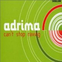 Purchase Adrima - Can't Stop Raving CDM