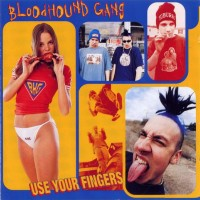 Purchase Bloodhound Gang - Use Your Fingers