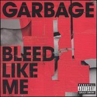 Purchase Garbage - Bleed Like Me