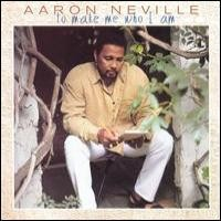 Purchase Aaron Neville - To Make Me Who I Am