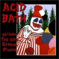 Purchase Acid Bath - When The Kite String Pops