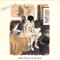 Purchase Add N To (X) - Metal Fingers In My Body (CDS)