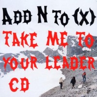 Purchase Add N To (X) - Take Me To Your Leader (Single)