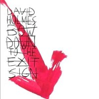 Purchase David Holmes - Bow Down To The Exit Sign