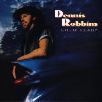 Purchase Dennis Robbins - Born Ready
