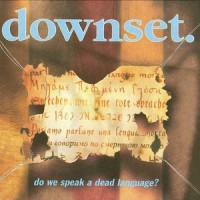 Purchase Downset - Do We Speak A Dead Language