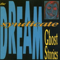 Purchase Dream Syndicate - Ghost Stories