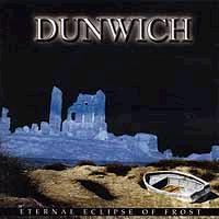 Purchase Dunwich - Eternal Eclipse Of Frost
