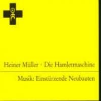 Purchase Einsturzende Neubauten - Die Hamletmaschine (von Heiner Muller)