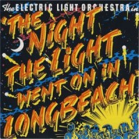 Purchase Electric Light Orchestra - The Night The Light Went On (In Long Beach)
