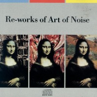 Purchase Art Of Noise - Re-Works Of Art Of Noise
