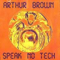 Purchase Arthur Brown - Speak No Tech