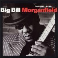 Purchase Big Bill Morganfield - Ramblin' Mind