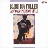 Purchase Blind Boy Fuller - East Coast Piedmont Style