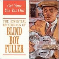 Purchase Blind Boy Fuller - Get Your Yas Yas Out