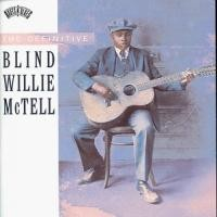 Purchase Blind Willie Mctell - Definitive Blind Willie Mctell