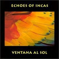 Purchase Echoes Of Incas - Ventana al Sol