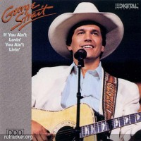 Purchase George Strait - If You Ain't Lovin' You Ain't Livin'