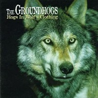 Purchase The Groundhogs - Hogs In Wolf's Clothing