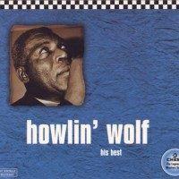 Purchase Howlin' Wolf - His Best