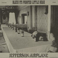 Purchase Jefferson Airplane - Bless Its Pointed Little Head (Reissued 2004)
