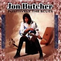Purchase Jon Butcher - Positively The Blues