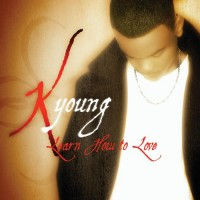 Purchase K. Young - Learn How To Love