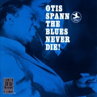 Purchase Otis Spann - Blues Never Die (Vinyl)